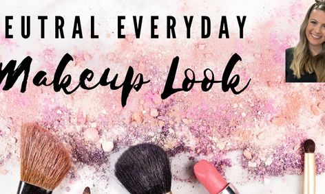 Neutral Every Day Makeup Look Small