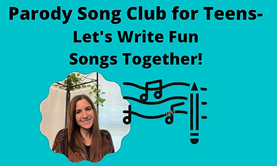 Parody Song Club For Teens Lets Write Fun Songs Together Small Online Class For Ages 13 15 Outschool