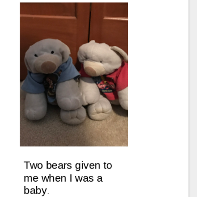 A set of bears given to me as a baby